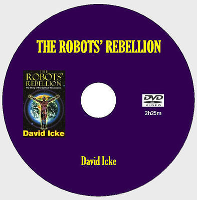 THE ROBOTS REBELLION - David Icke (DVD - 2.25 hrs]