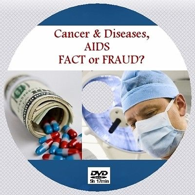 CANCER, DISEASES, AIDS FACT OR FRAUD?  [DVD - 5h17m]