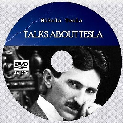 NIKOLA TESLA - TALKS ABOUT TESLA [DVD - 2h27m]