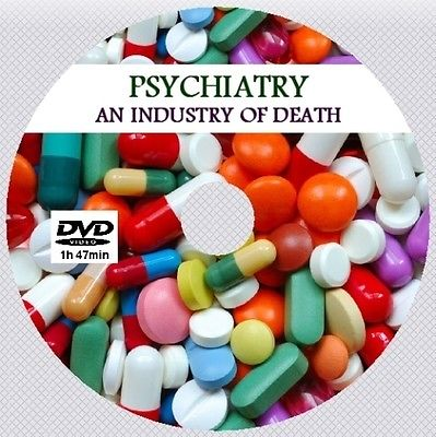 Psychiatry: An Industry Of Death [DVD - 1h47m]