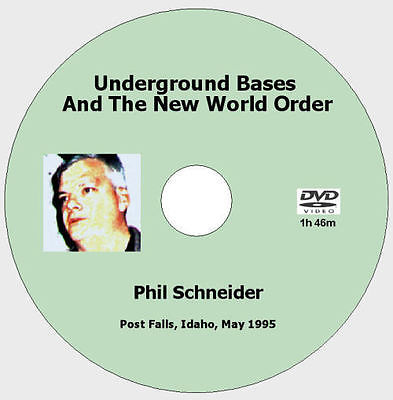 Underground Bases And The New World Order - Phil Schneider [DVD - 1h46m]